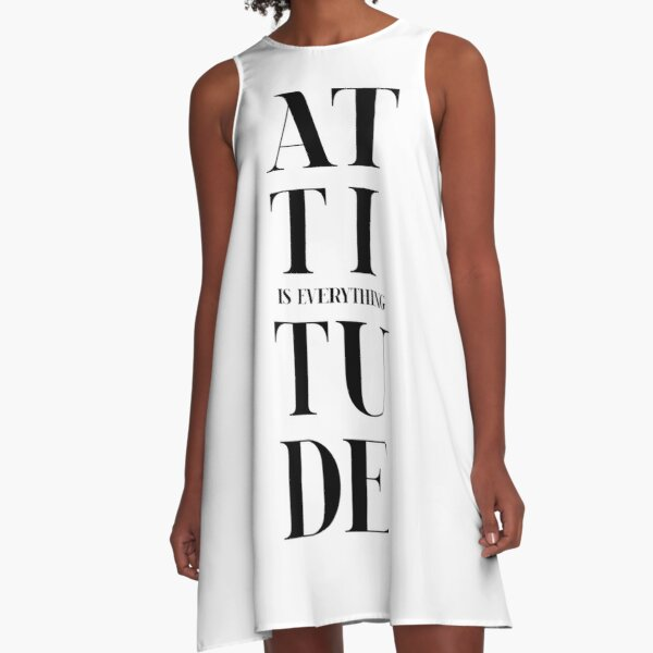 Attitude Is Everything!  A-Line Dress