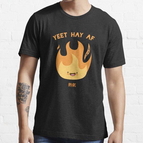 I Am So Hot – Yeet Hay AF Essential T-Shirt