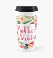 Mother Of The Bride Watercolor Roses Travel Mug