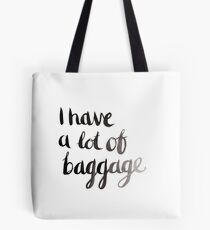 I have a lot of baggage Tote Bag