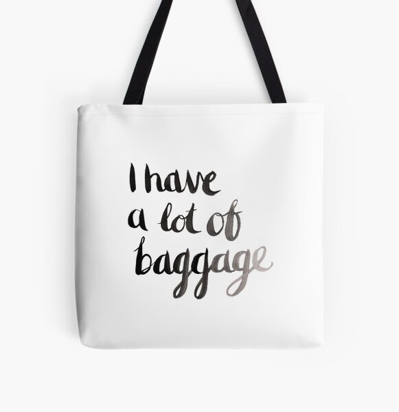 I have a lot of baggage All Over Print Tote Bag