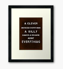 A clever noticed everything Framed Print