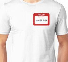 Hello My Name is Hamilton Trash  Unisex T-Shirt