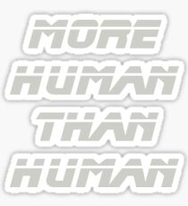 More Human Than Human, Blade Runner Sticker