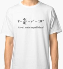 Transmittance: Have I Made Myself Clear? Classic T-Shirt