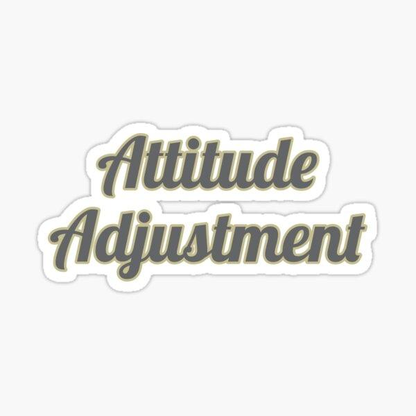 Attitude Adjustment Sticker