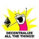 Decentralize All The Things - Ethereum Fan by FutureThinkers