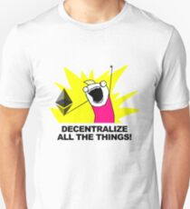 Decentralize All The Things - Ethereum Fan Unisex T-Shirt