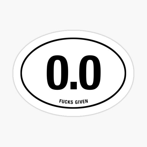 0.0 - NO FUCKS GIVEN Sticker