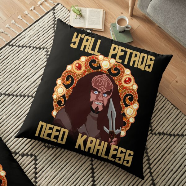 Y'All PetaQs Need Kahless Floor Pillow
