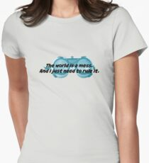 The World is a Mess...Dr. Horrible Women's Fitted T-Shirt