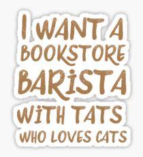 Ich möchte eine Buchhandlung Barista mit Tats, die Katzen liebt Sticker