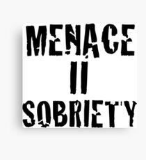 Menace II Sobriety - Parody shirt - Menace II society  Canvas Print
