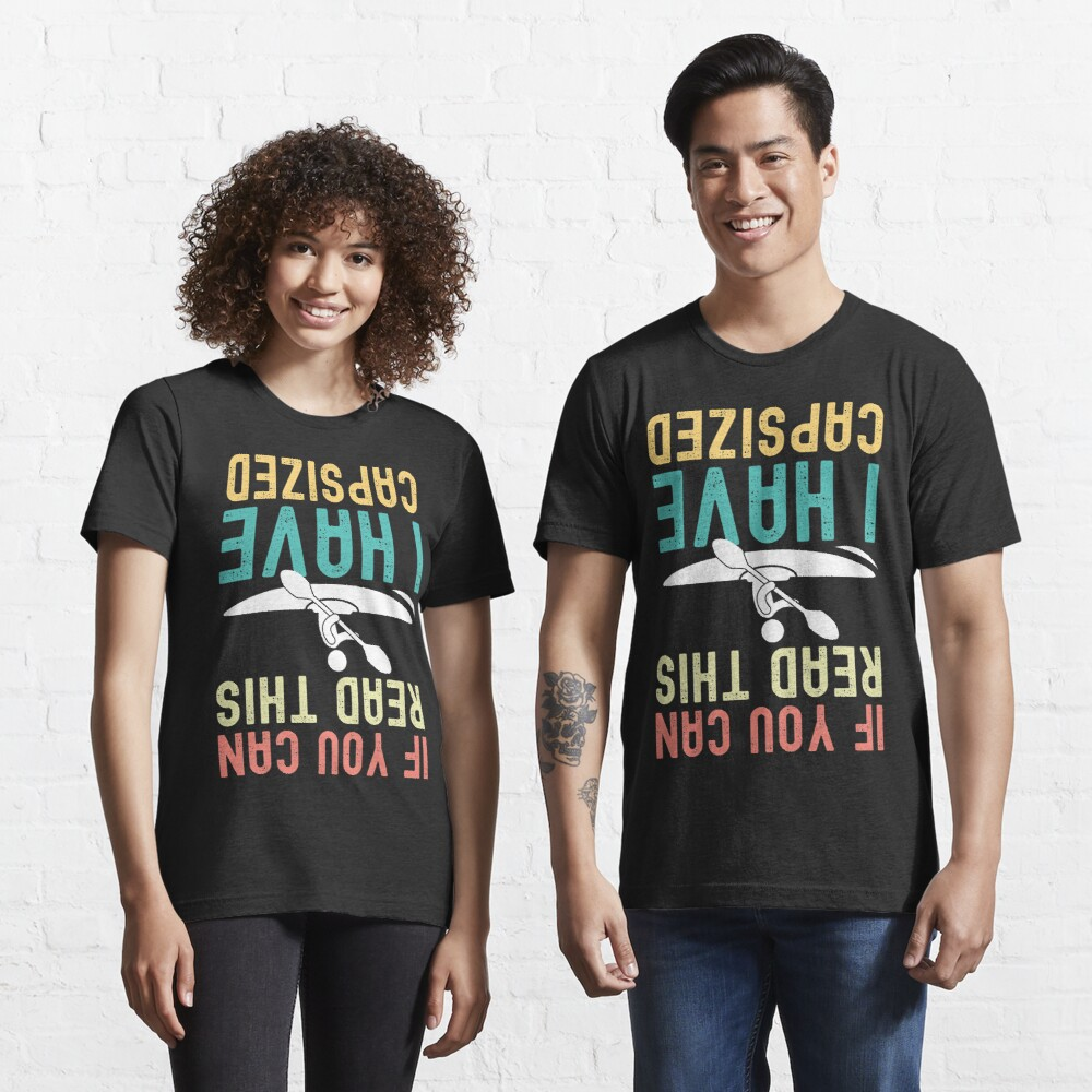 If You Can Read This I Have Capsized Essential T-Shirt