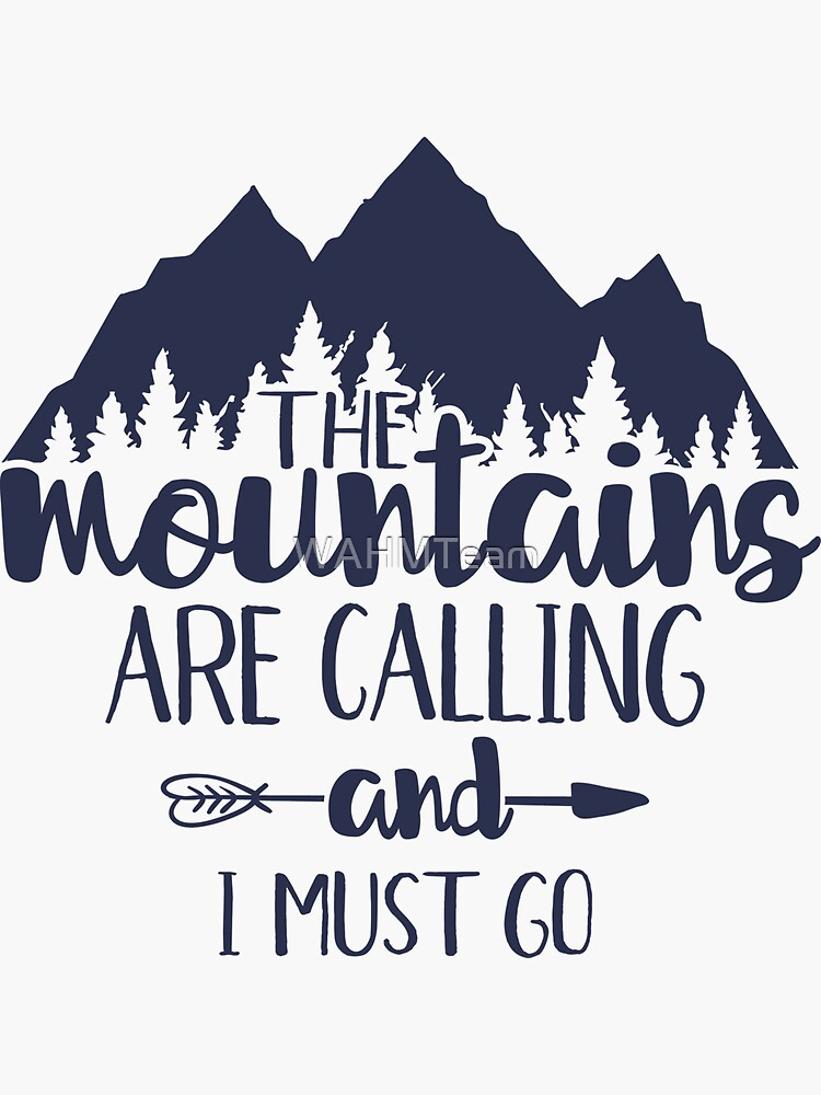 The Mountains are Calling and I Must Go by WAHMTeam
