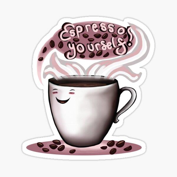 Espresso Yourself! Sticker
