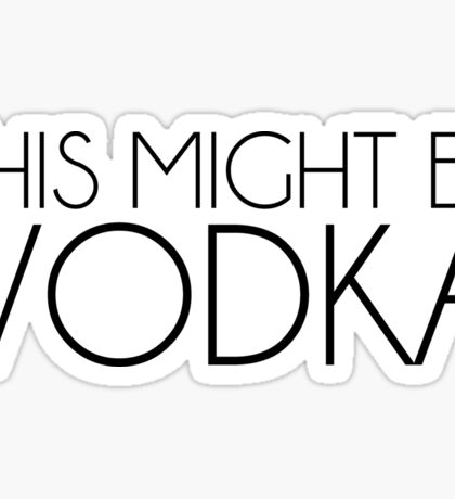 this might be vodka Sticker