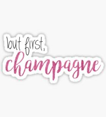but first, champagne Sticker