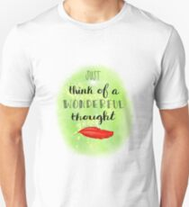Just think of a wonderful thought Unisex T-Shirt