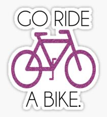 go ride a bike! Sticker