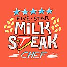 Five-Star Milk Steak Chef by karmabees