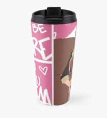 ALWAYS BE MORE THAN YOU SEEM Travel Mug