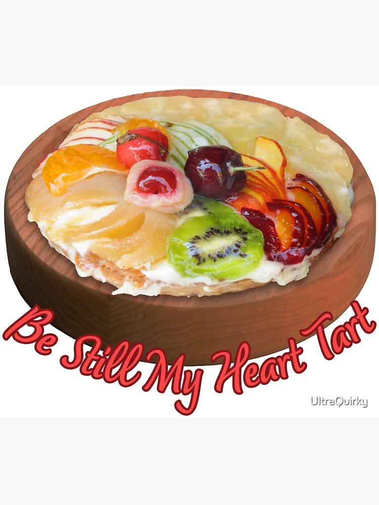 Be Still My Heart Tart. by UltraQuirky