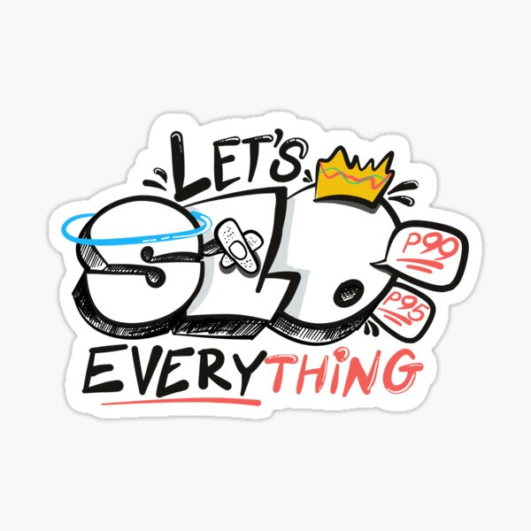 Let's SLO everything Sticker