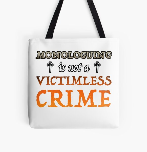 Monologuing Is Not A Victimless Crime All Over Print Tote Bag