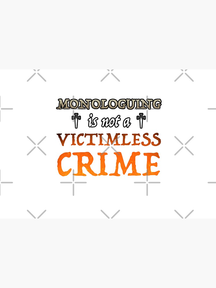 Monologuing Is Not A Victimless Crime by OSPYouTube