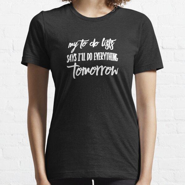 Funny To Do List for Procrastinators Essential T-Shirt