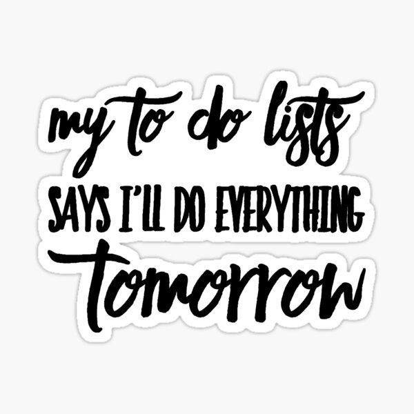 Funny To Do List for Procrastinators Sticker