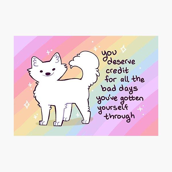 """""""You Deserve Credit"""" Sparkle Pup Photographic Print"""