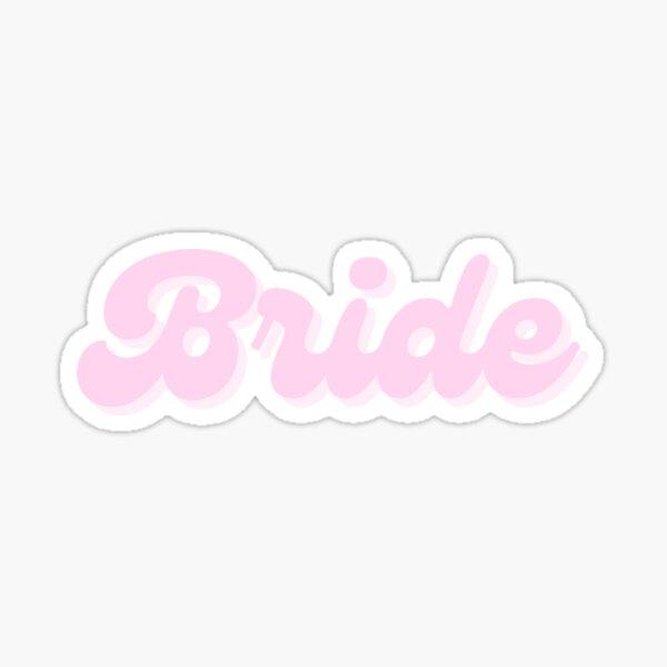 Bride (Pink) Sticker