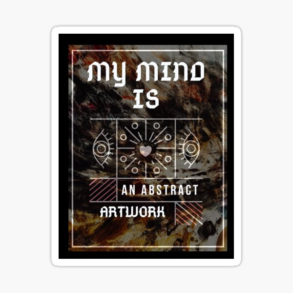 My Mind is an Abstract Artwork Sticker