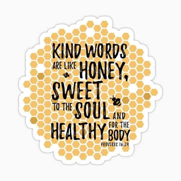 Kind Words Are Sweet Like Honey, Proverbs 16.24 Sticker