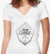 Be The Change - Ghandi Quote -  Women's Fitted V-Neck T-Shirt