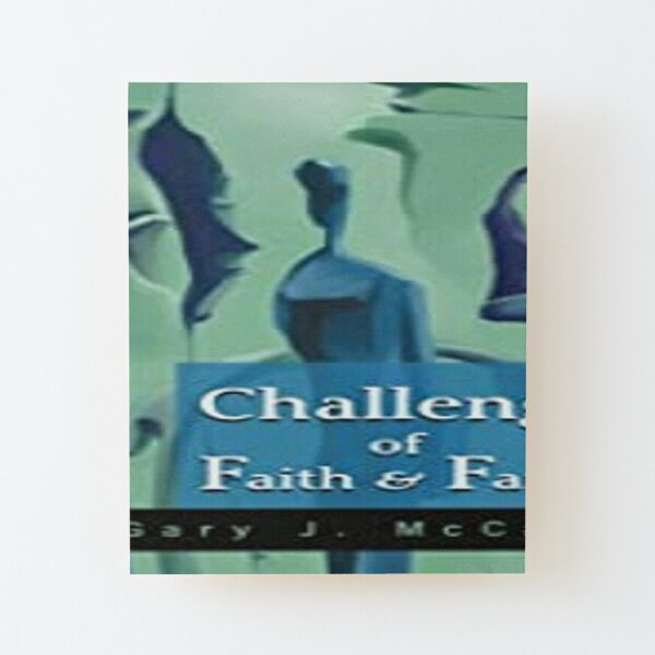 Challenges of Faith and Family Wood Mounted Print