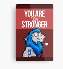 You are a day stronger Metal Print