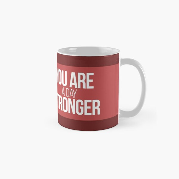 You are a day stronger Classic Mug