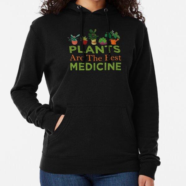 Plants Are The Best Medicine Lightweight Hoodie
