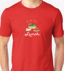 Oh Yes It Is Lunch T-Shirt