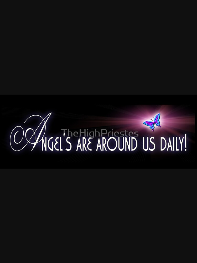 Angel's are around us daily by TheHighPriestes