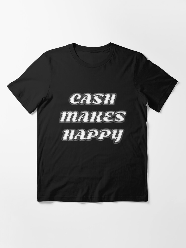 Alternate view of Cash Makes Happy Essential T-Shirt