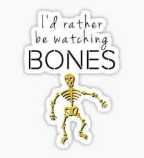 I'd Rather Be Watching Bones Sticker