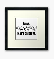 Sarcasm (Black Text) Framed Print