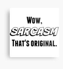 Sarcasm (Black Text) Metal Print