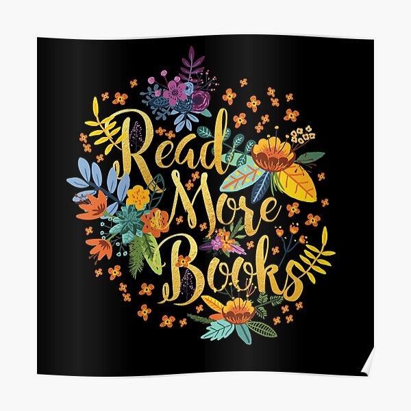 Lesen Sie mehr Bücher - Floral Gold - Schwarz Poster