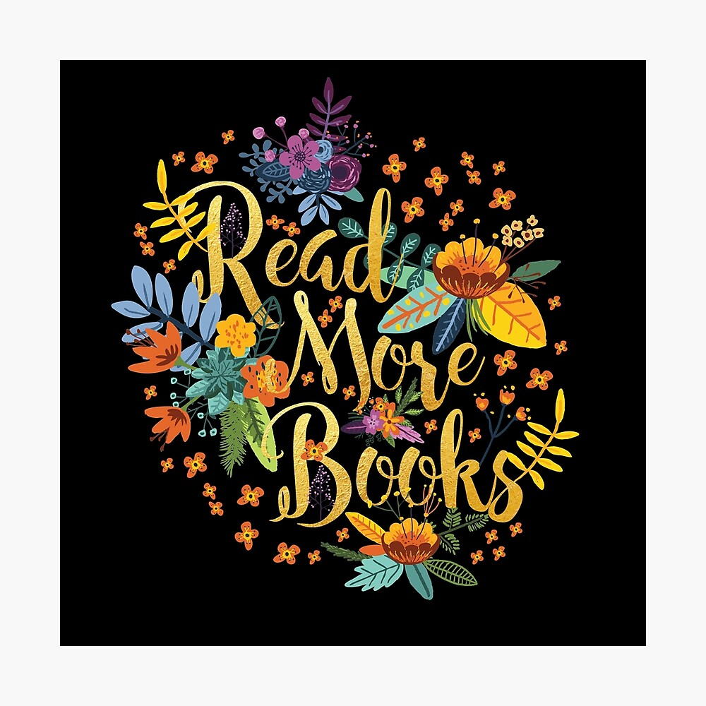 Lesen Sie mehr Bücher - Floral Gold - Schwarz Fotodruck