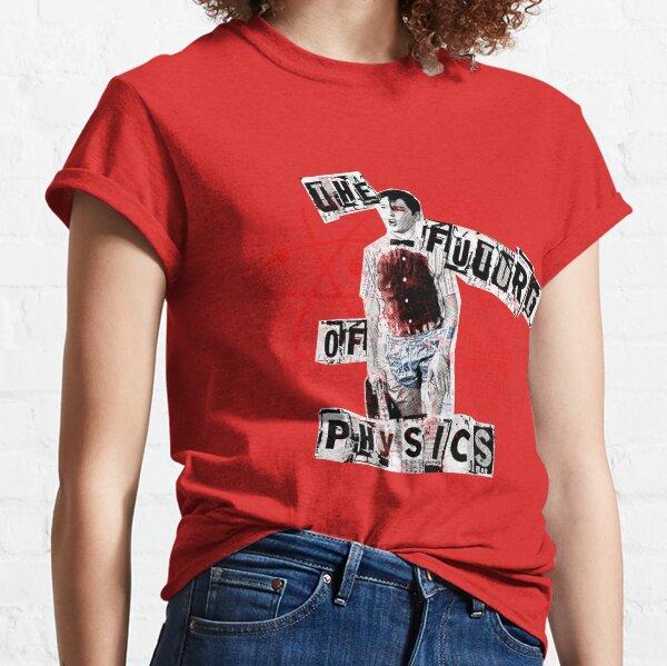 The Future of Physics Classic T-Shirt